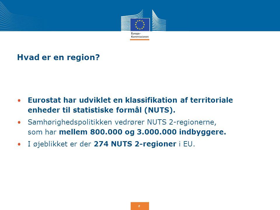 Hvad er en region Eurostat har udviklet en klassifikation af territoriale enheder til statistiske formål (NUTS).