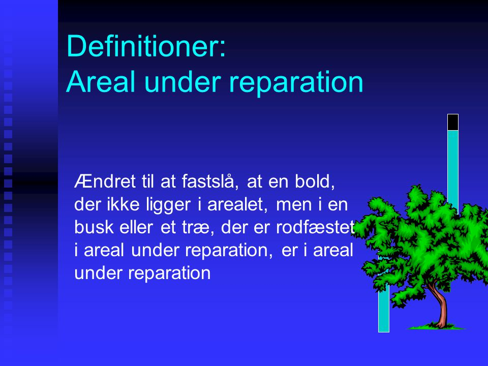 Definitioner: Areal under reparation