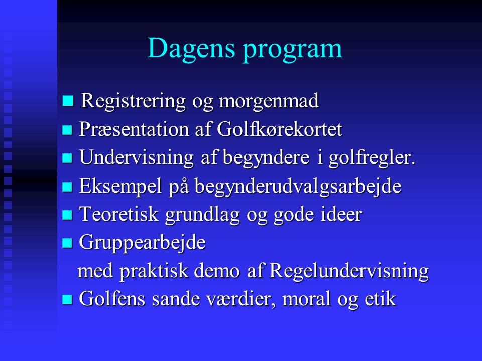Dagens program Registrering og morgenmad