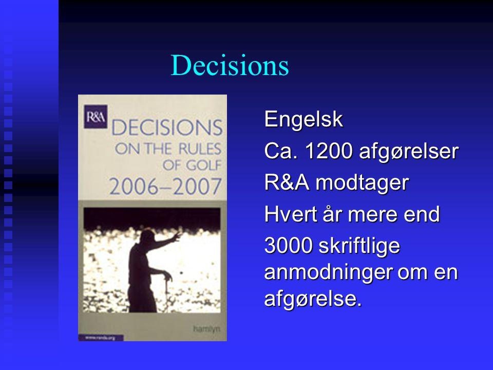 Decisions Engelsk Ca. 1200 afgørelser R&A modtager Hvert år mere end