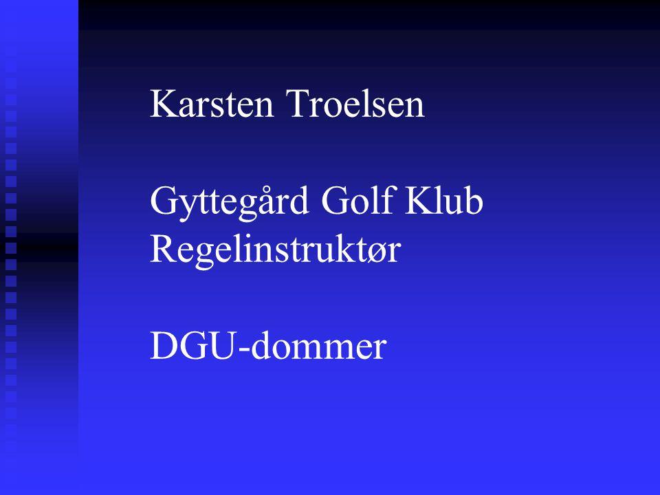 Karsten Troelsen Gyttegård Golf Klub Regelinstruktør DGU-dommer