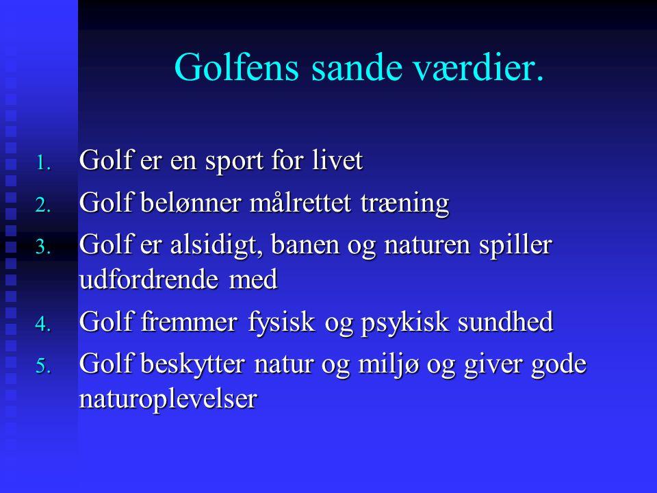 Golfens sande værdier. Golf er en sport for livet