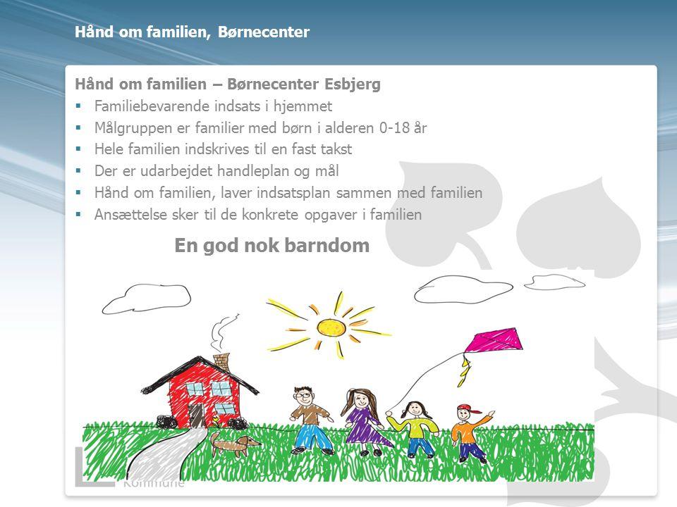 Hånd om familien, Børnecenter