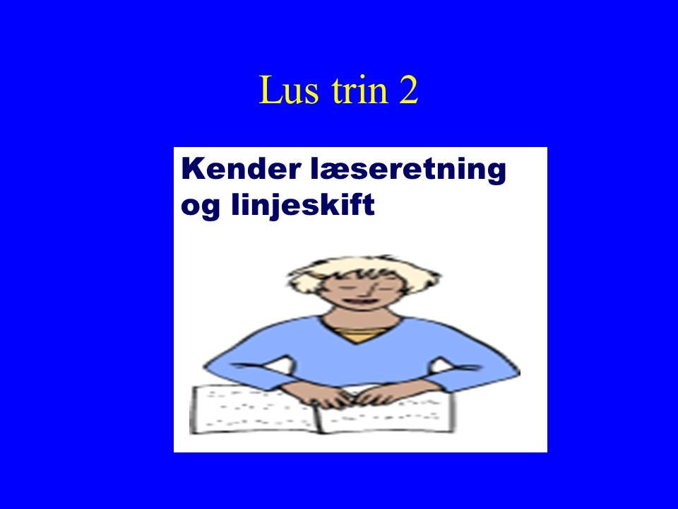 Lus trin 2 Kender læseretning og linjeskift