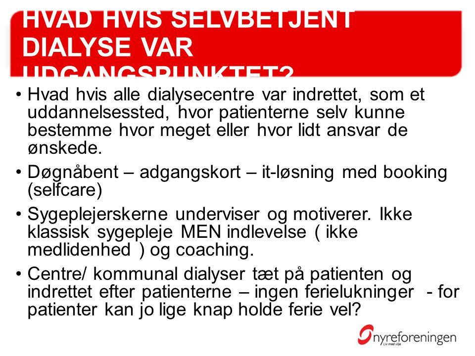 HVAD HVIS SELVBETJENT DIALYSE VAR UDGANGSPUNKTET