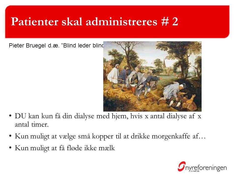Patienter skal administreres # 2