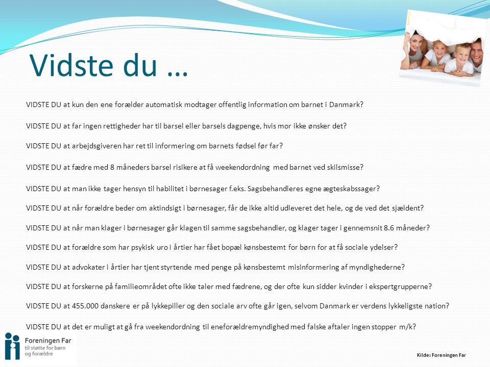 Vidste du … VIDSTE DU at kun den ene forælder automatisk modtager offentlig information om barnet i Danmark