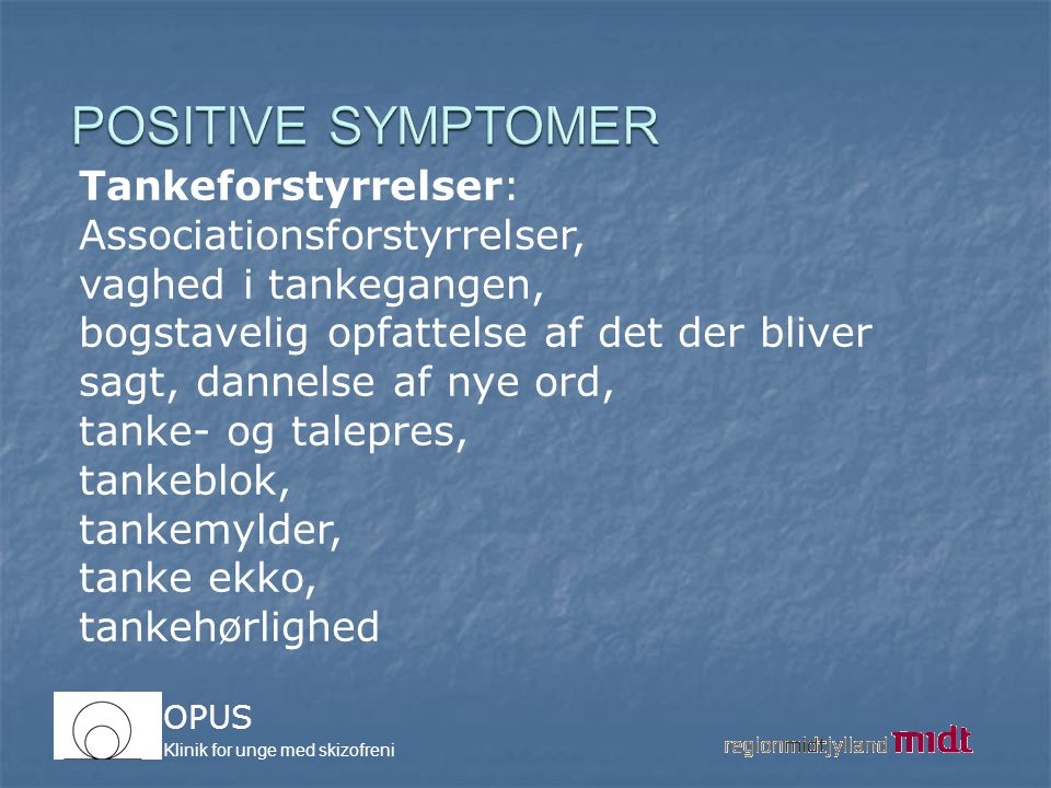 POSITIVE SYMPTOMER Tankeforstyrrelser: Associationsforstyrrelser,