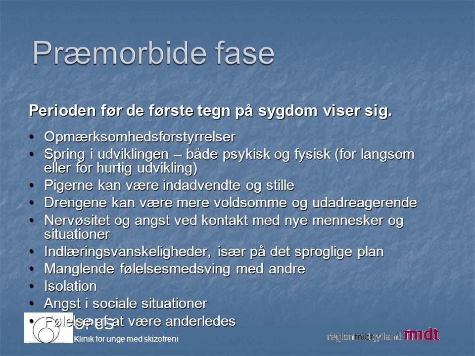Præmorbide fase Perioden før de første tegn på sygdom viser sig.
