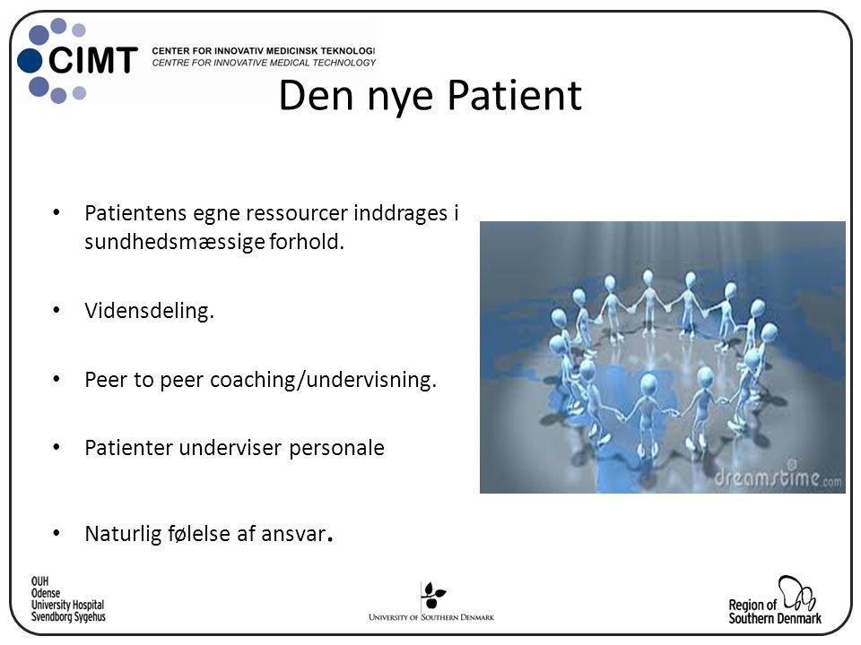 Den nye Patient Patientens egne ressourcer inddrages i sundhedsmæssige forhold. Vidensdeling. Peer to peer coaching/undervisning.