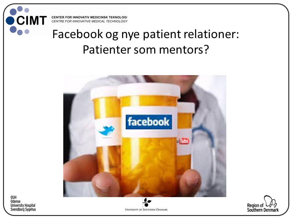 Facebook og nye patient relationer: Patienter som mentors