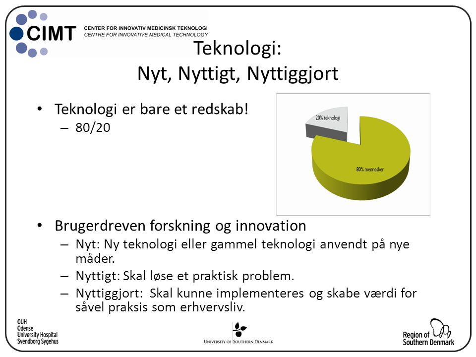 Teknologi: Nyt, Nyttigt, Nyttiggjort