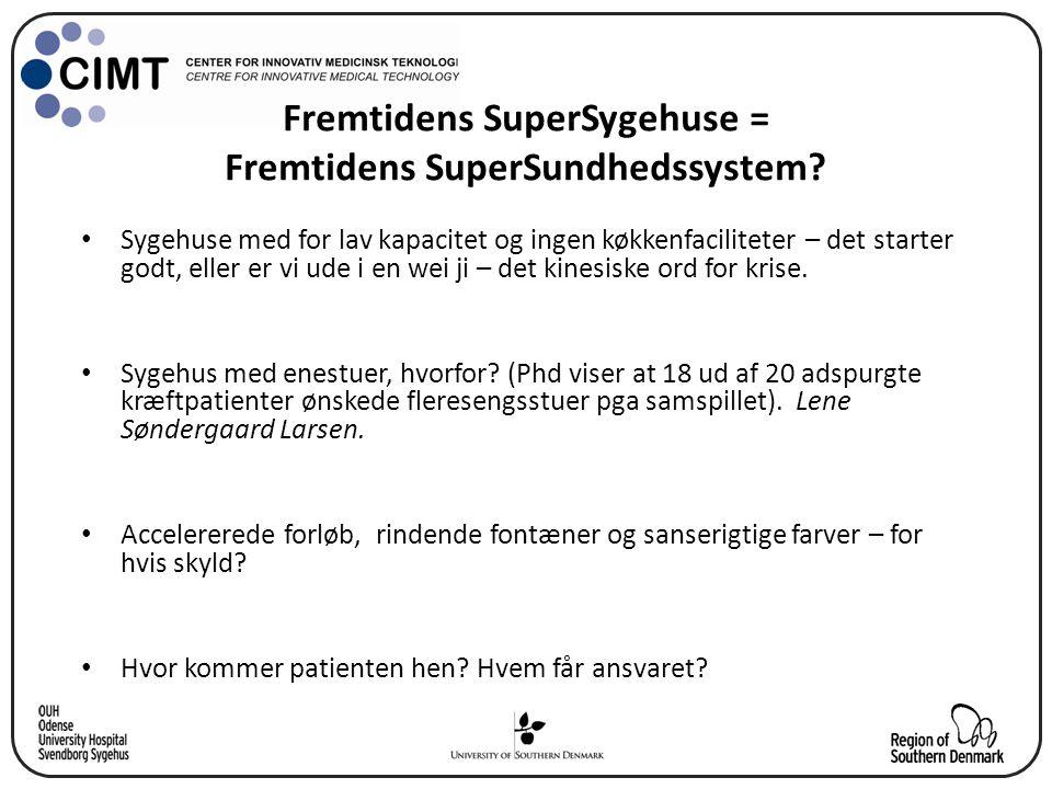 Fremtidens SuperSygehuse = Fremtidens SuperSundhedssystem