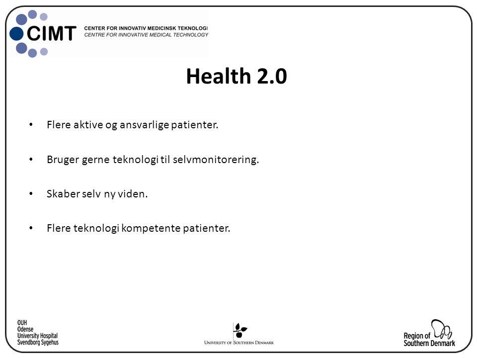 Health 2.0 Flere aktive og ansvarlige patienter.