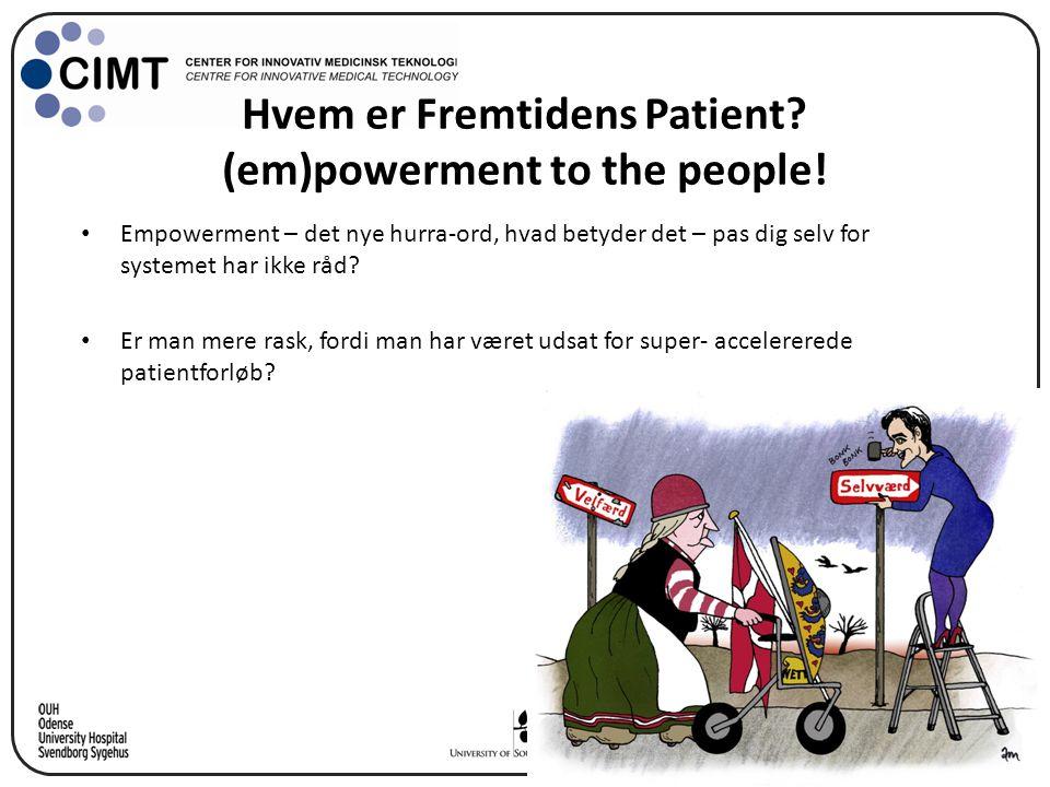 Hvem er Fremtidens Patient (em)powerment to the people!