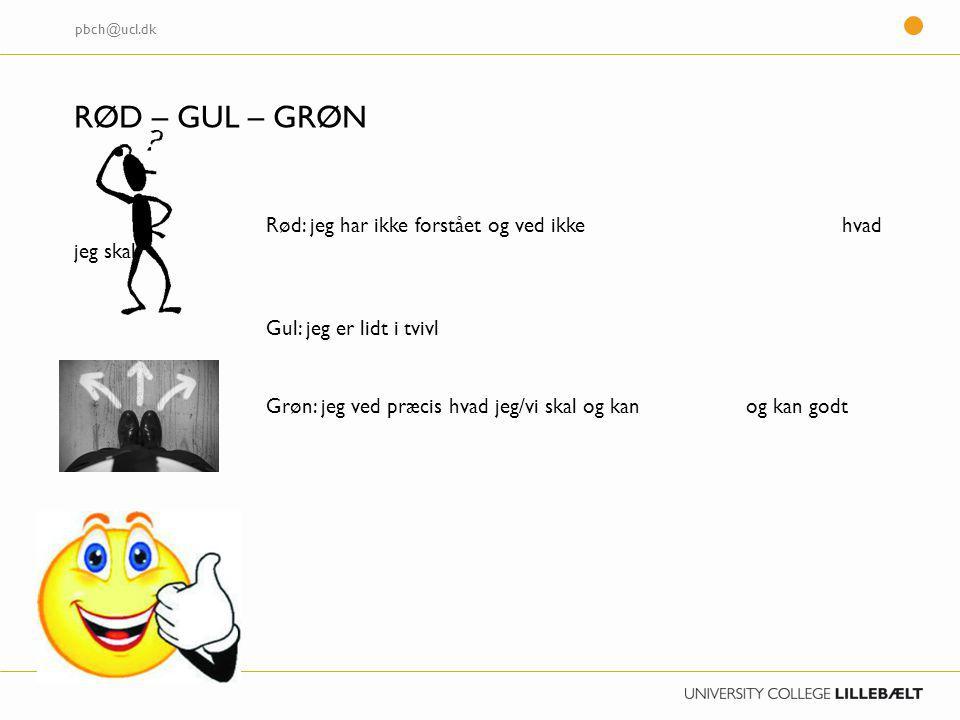 pbch@ucl.dk RØD – GUL – GRØN.