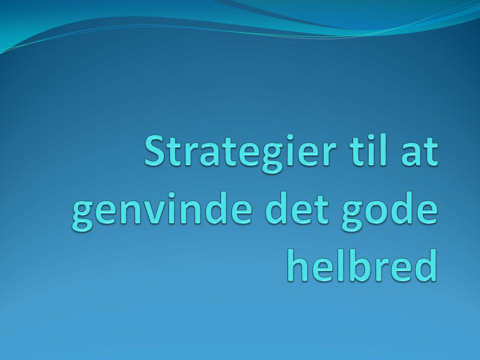 Strategier til at genvinde det gode helbred