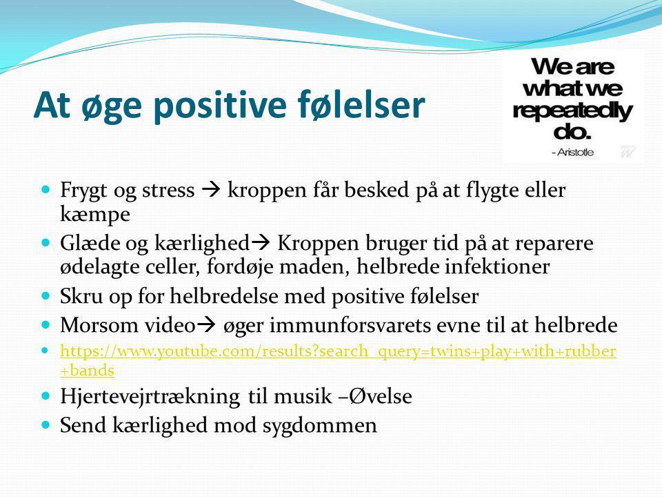 - At øge positive følelser