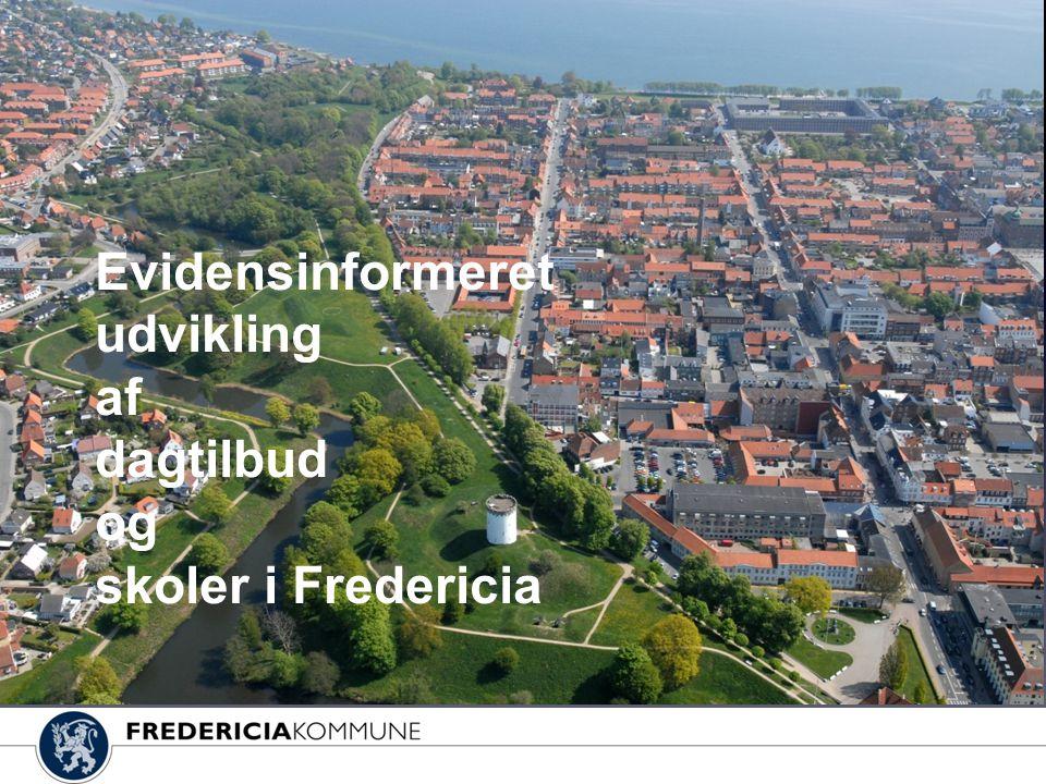 Evidensinformeret udvikling af dagtilbud og skoler i Fredericia