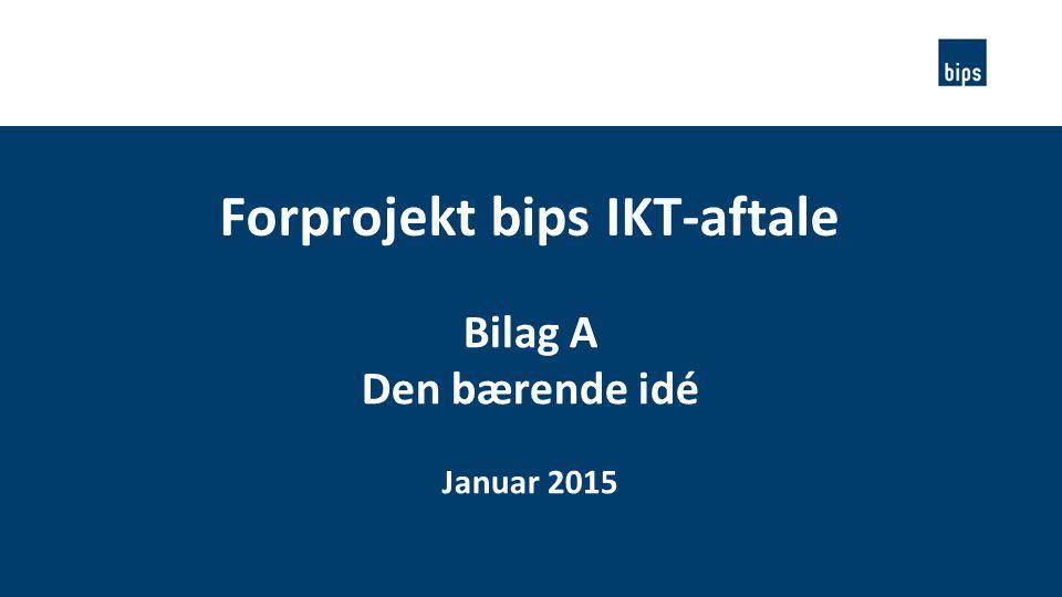 Forprojekt bips IKT-aftale