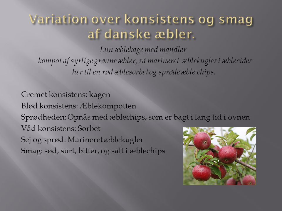 Variation over konsistens og smag af danske æbler.