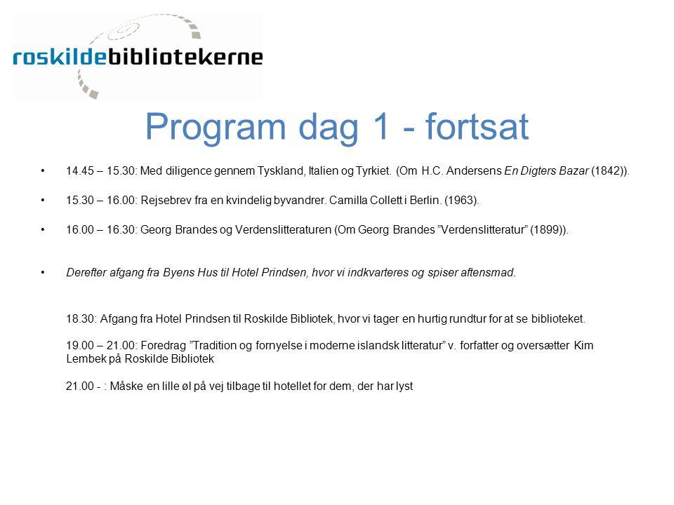 Program dag 1 - fortsat 14.45 – 15.30: Med diligence gennem Tyskland, Italien og Tyrkiet. (Om H.C. Andersens En Digters Bazar (1842)).