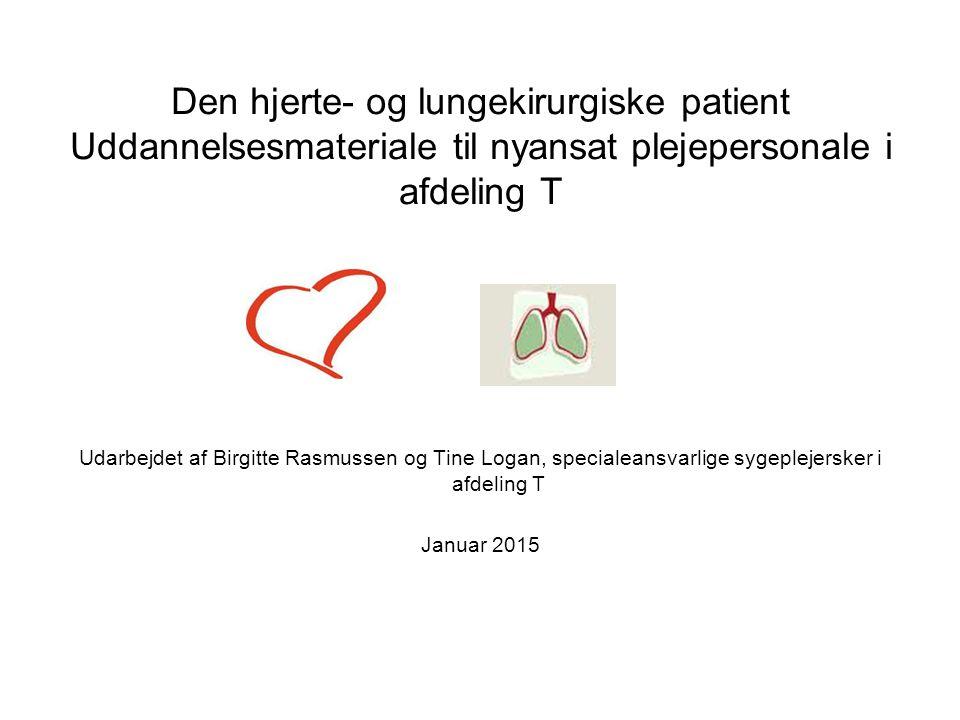 Den hjerte- og lungekirurgiske patient Uddannelsesmateriale til nyansat plejepersonale i afdeling T