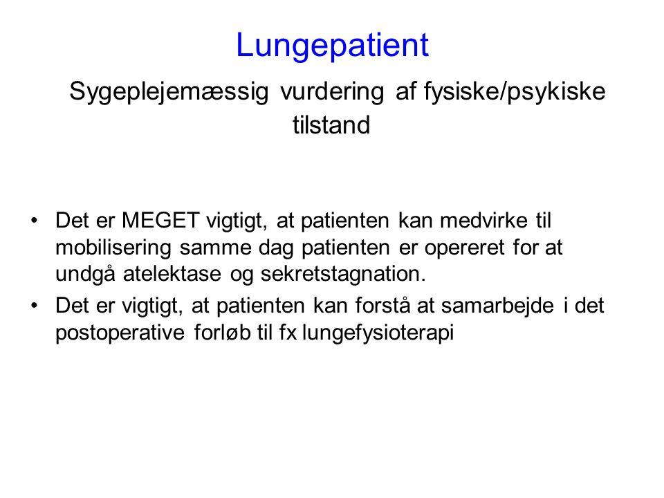 Lungepatient Sygeplejemæssig vurdering af fysiske/psykiske tilstand