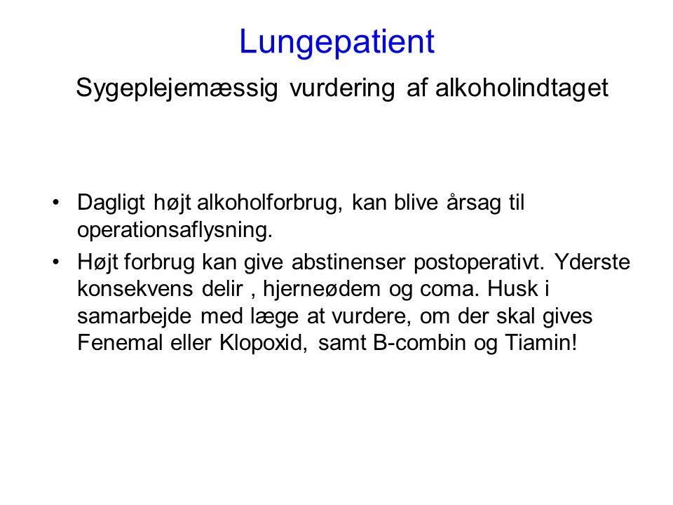 Lungepatient Sygeplejemæssig vurdering af alkoholindtaget