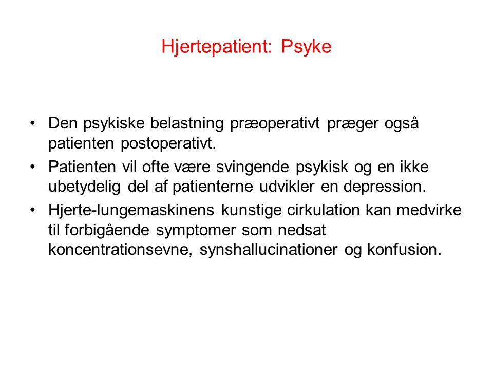 Hjertepatient: Psyke Den psykiske belastning præoperativt præger også patienten postoperativt.