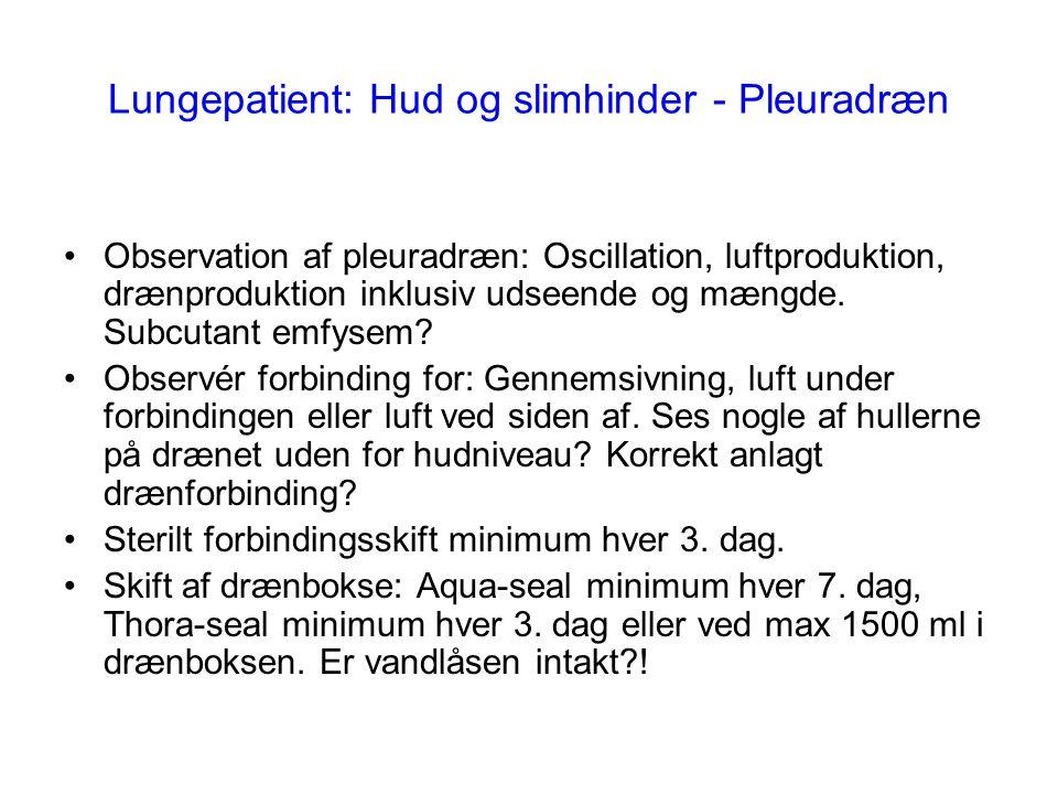 Lungepatient: Hud og slimhinder - Pleuradræn