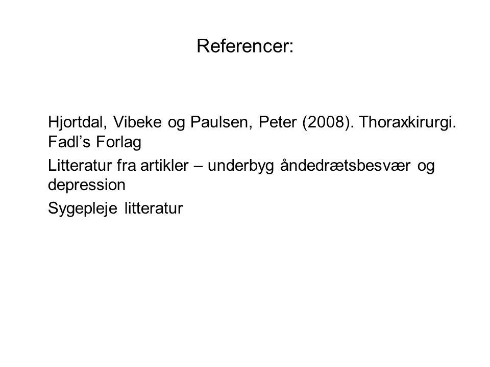 Referencer: Hjortdal, Vibeke og Paulsen, Peter (2008). Thoraxkirurgi. Fadl's Forlag.