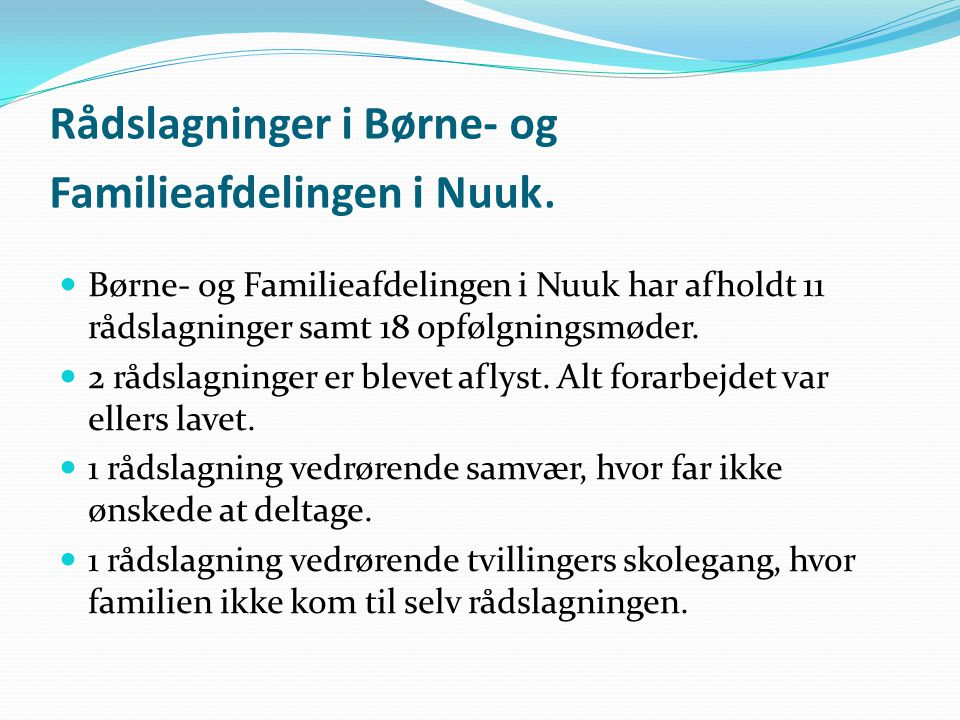 Rådslagninger i Børne- og Familieafdelingen i Nuuk.