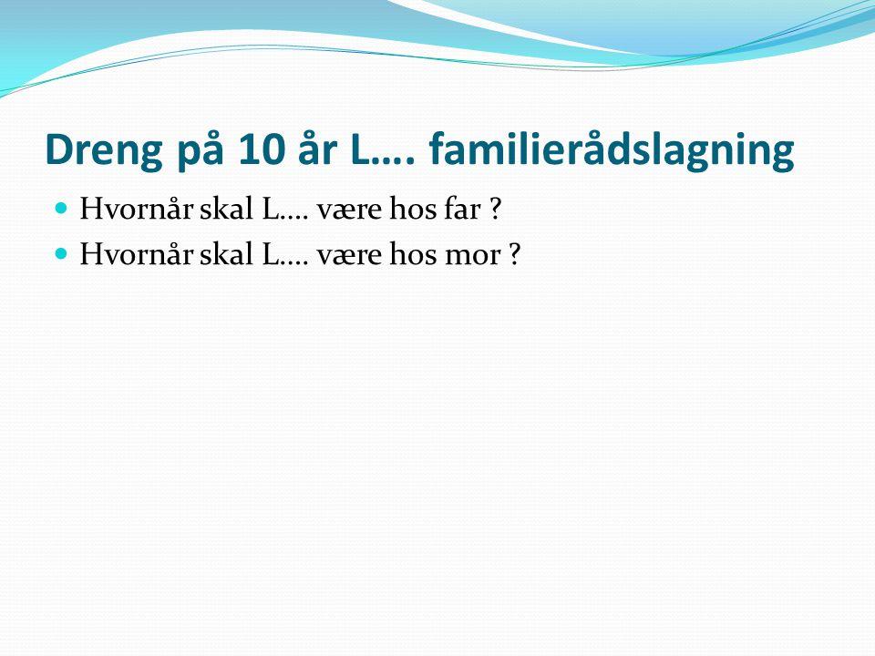 Dreng på 10 år L…. familierådslagning