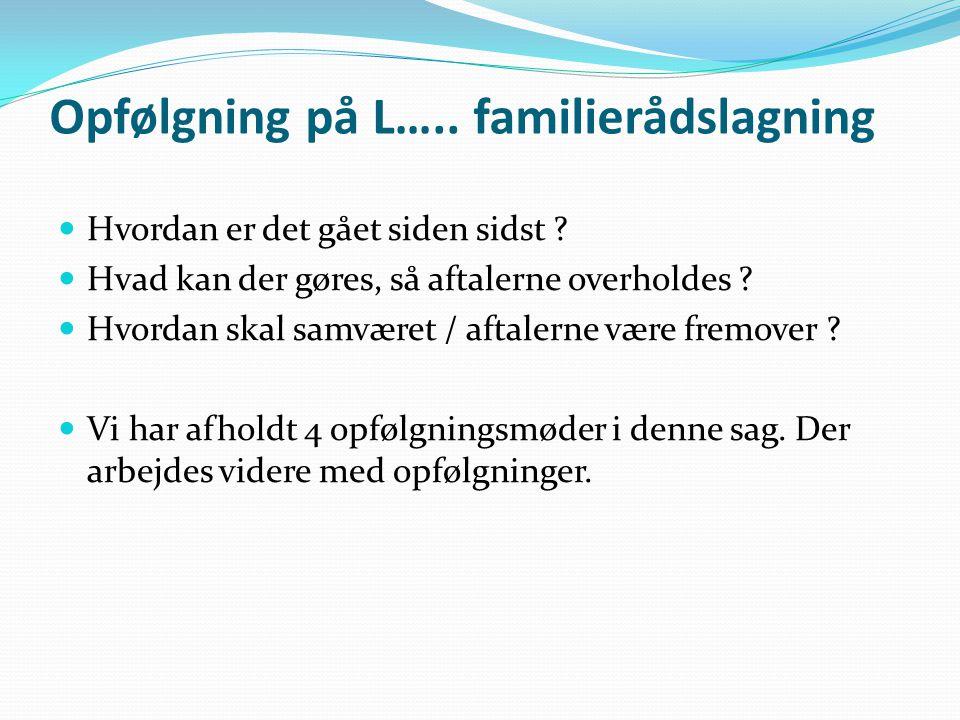 Opfølgning på L….. familierådslagning