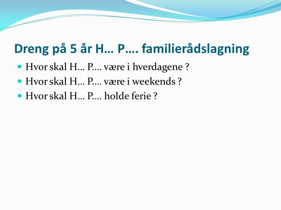 Dreng på 5 år H… P…. familierådslagning