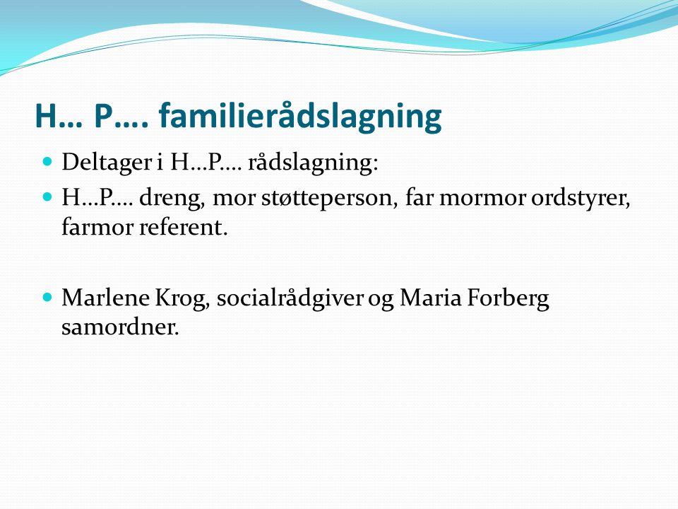 H… P…. familierådslagning