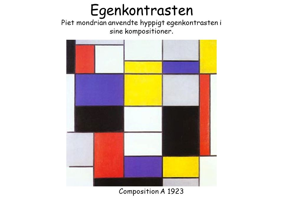 Piet mondrian anvendte hyppigt egenkontrasten i sine kompositioner.