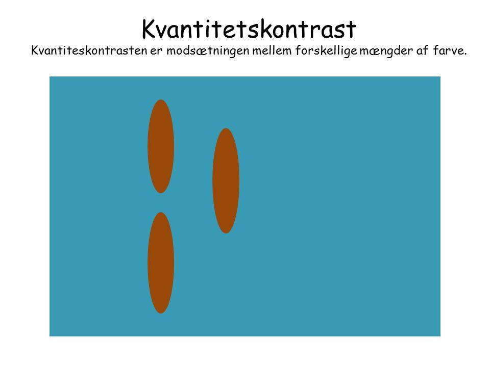 Kvantitetskontrast Kvantiteskontrasten er modsætningen mellem forskellige mængder af farve.