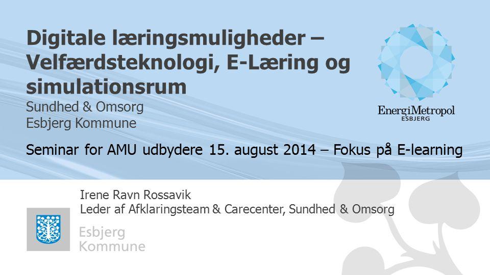 Digitale læringsmuligheder – Velfærdsteknologi, E-Læring og simulationsrum Sundhed & Omsorg Esbjerg Kommune
