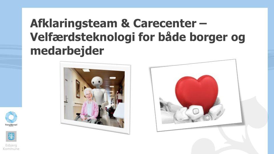 Afklaringsteam & Carecenter – Velfærdsteknologi for både borger og medarbejder