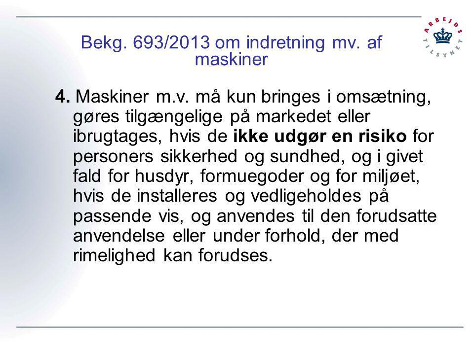 Bekg. 693/2013 om indretning mv. af maskiner