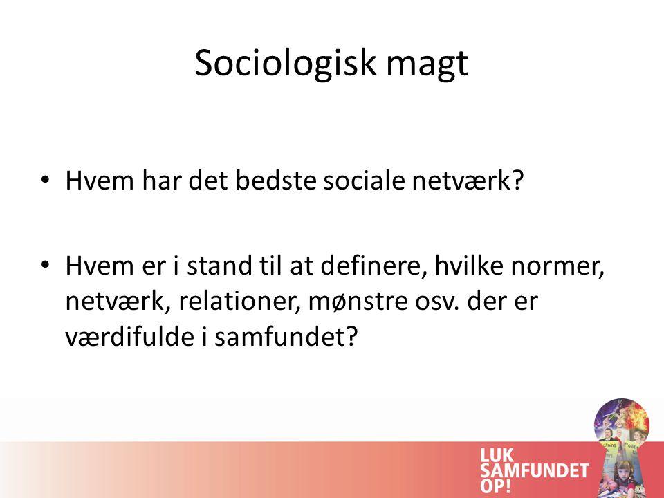 Sociologisk magt Hvem har det bedste sociale netværk