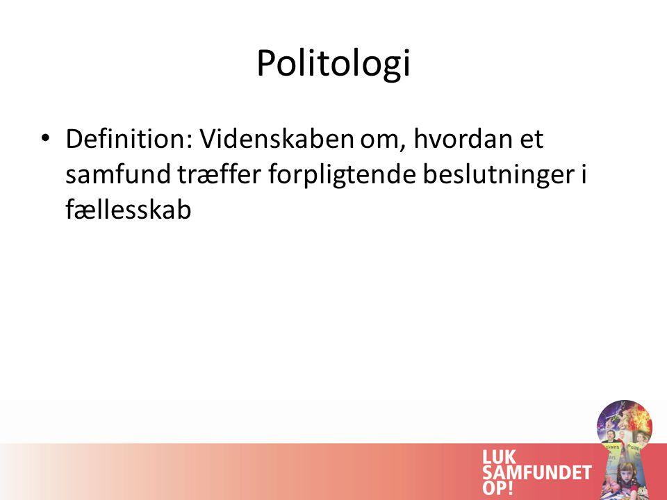 Politologi Definition: Videnskaben om, hvordan et samfund træffer forpligtende beslutninger i fællesskab.