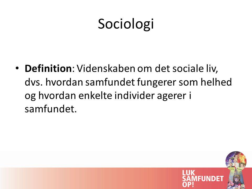 Sociologi Definition: Videnskaben om det sociale liv, dvs.