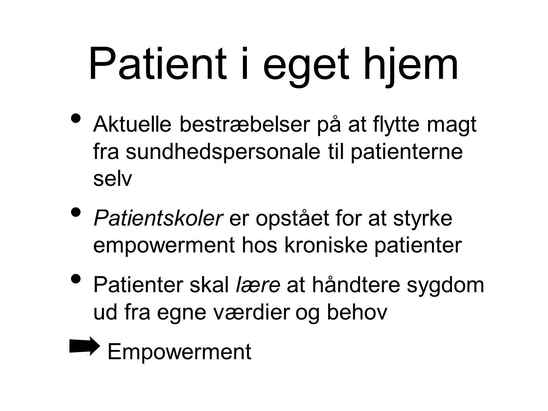 Patient i eget hjem Aktuelle bestræbelser på at flytte magt fra sundhedspersonale til patienterne selv.