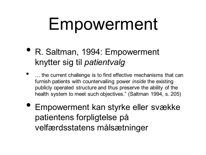 Empowerment R. Saltman, 1994: Empowerment knytter sig til patientvalg