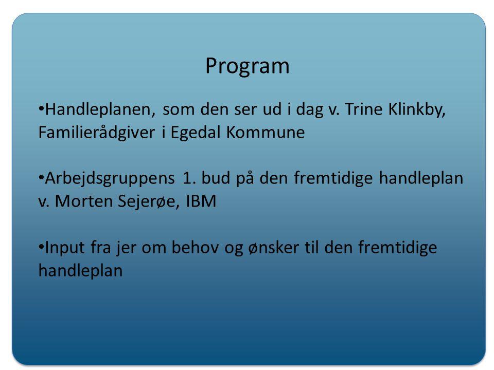 Program Handleplanen, som den ser ud i dag v. Trine Klinkby, Familierådgiver i Egedal Kommune.