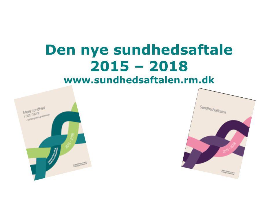 Den nye sundhedsaftale 2015 – 2018 www.sundhedsaftalen.rm.dk
