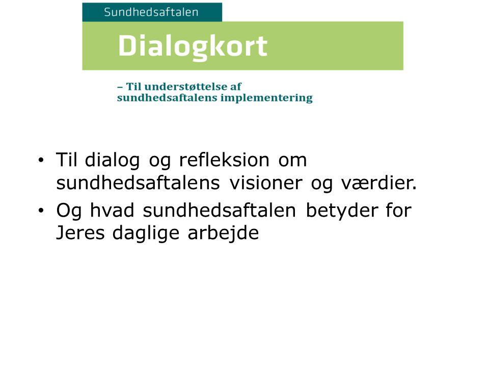 Til dialog og refleksion om sundhedsaftalens visioner og værdier.